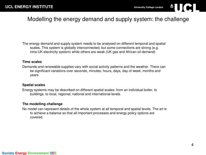 Modelling the energy demand and supply system: the challenge