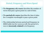 period frequency and wave speed