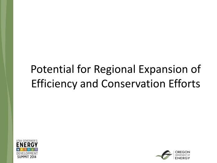potential for regional expansion of efficiency and conservation efforts n.