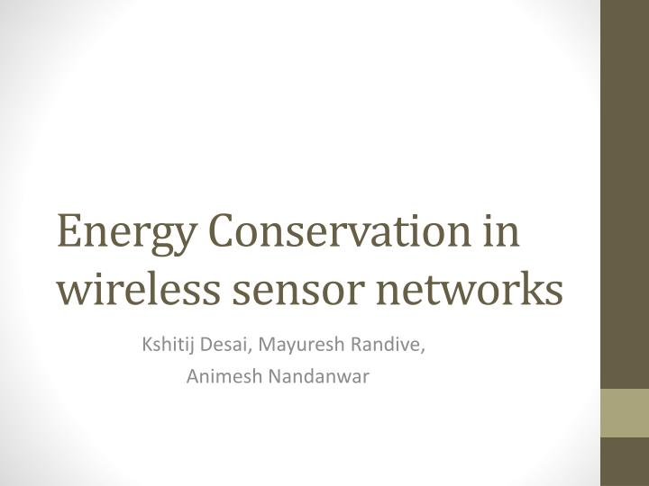 energy conservation in wireless sensor networks n.