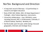 nortex background and direction
