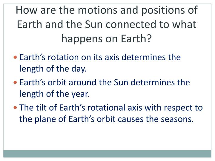 How are the motions and positions of Earth and the Sun connected to what happens on Earth?