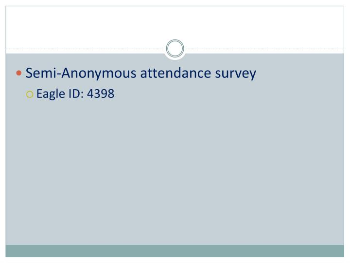 Semi-Anonymous attendance survey