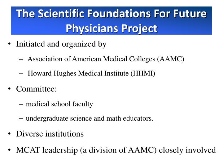 The Scientific Foundations For Future Physicians Project