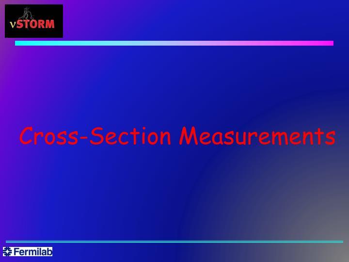 Cross-Section Measurements