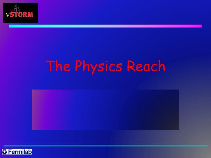The Physics Reach