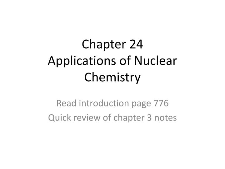 chapter 24 applications of nuclear chemistry n.