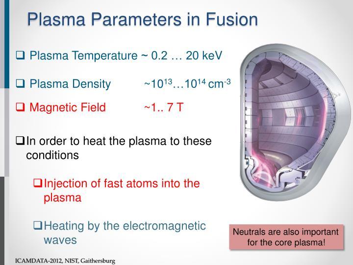 Plasma parameters in fusion