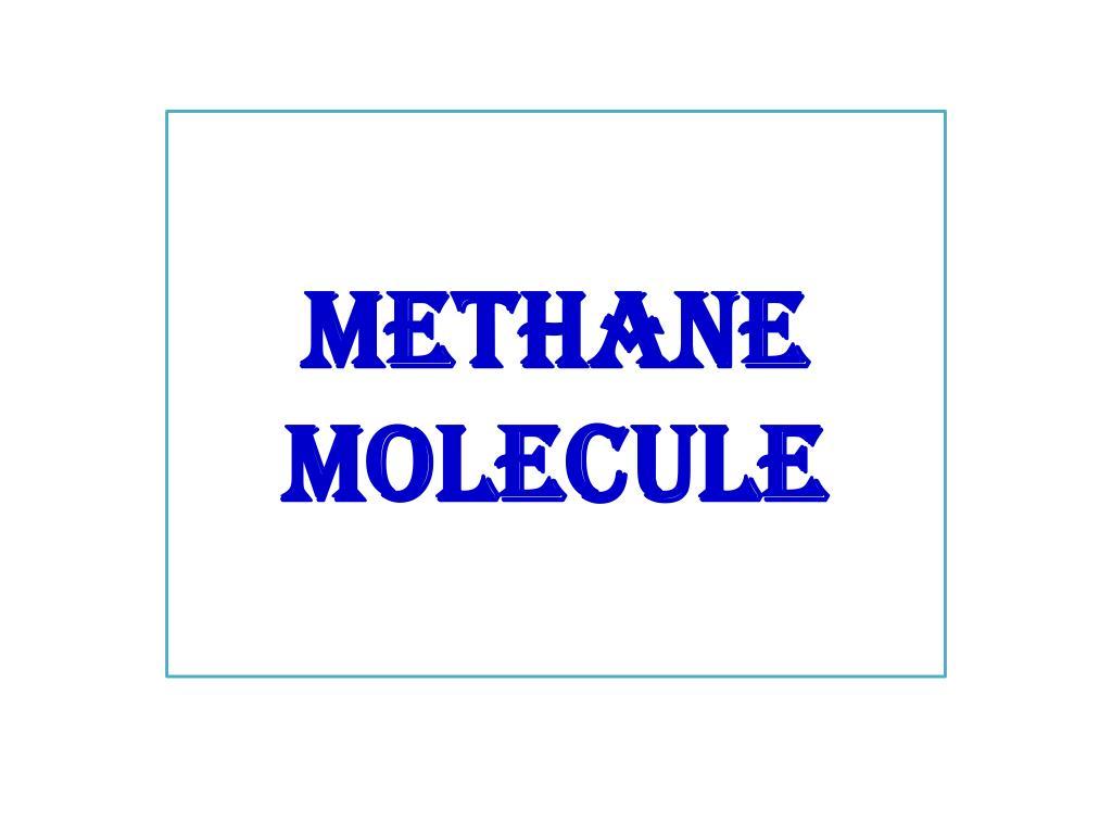 PPT - METHANE MOLECULE PowerPoint Presentation, free ...