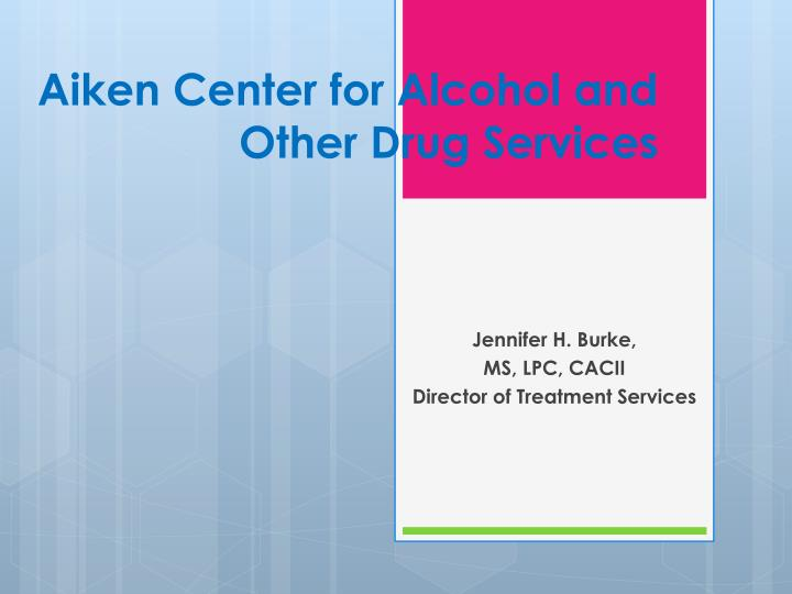 Aiken center for alcohol and other drug services