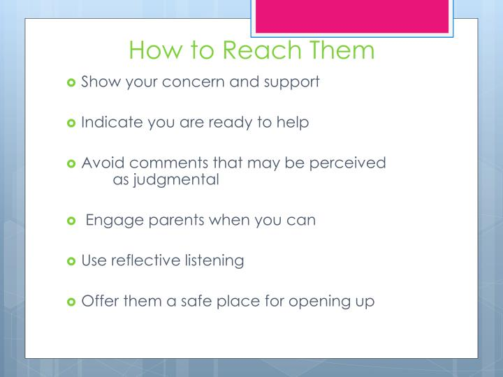 How to Reach Them