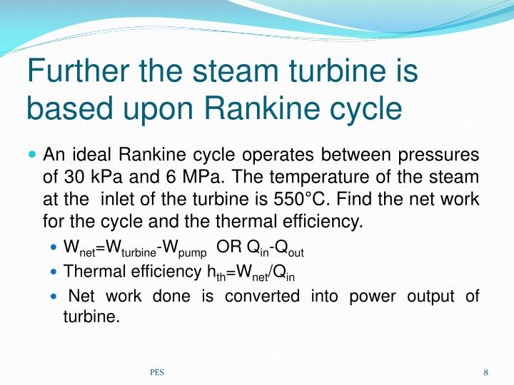 Further the steam turbine is based upon
