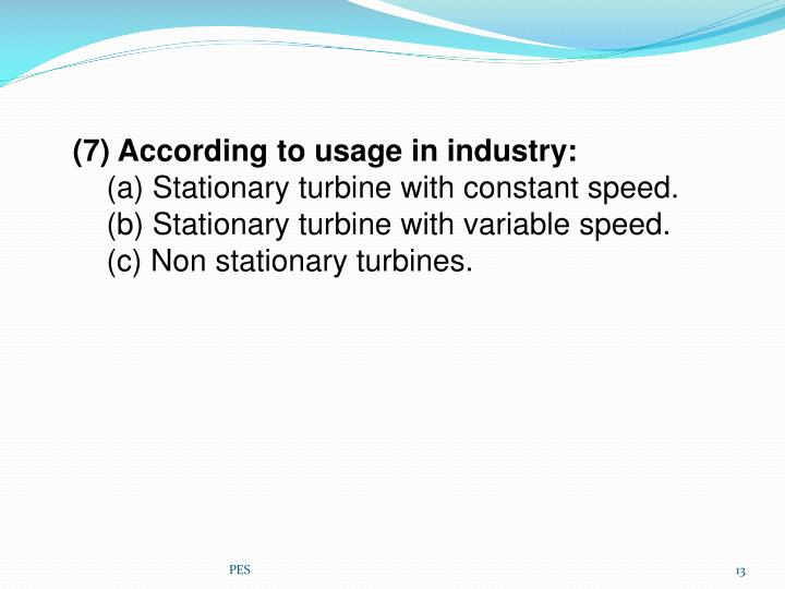 (7) According to usage in industry: