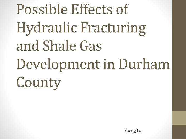 possible effects of hydraulic fracturing and shale gas development in durham county n.
