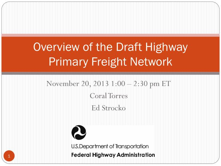 overview of the draft highway primary freight network n.