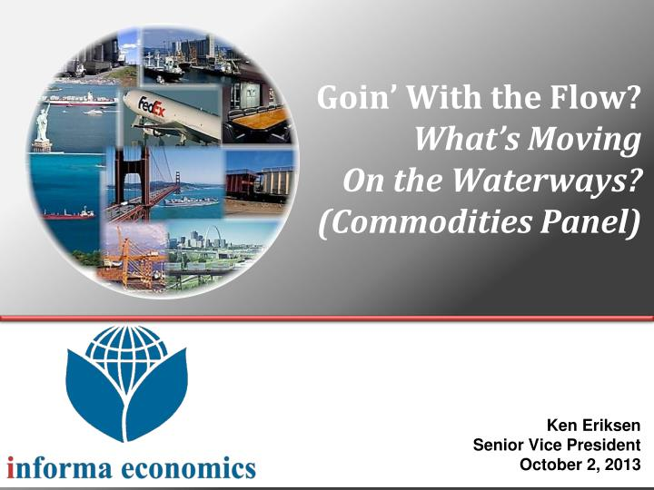 goin with the flow what s moving on the waterways commodities panel n.