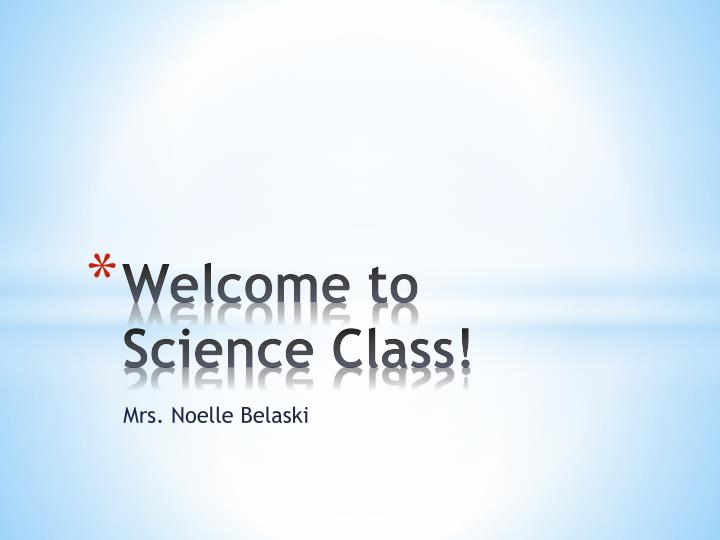 welcome to science class n.