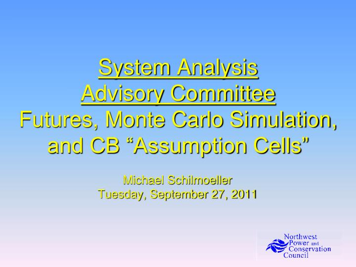 system analysis advisory committee futures monte carlo simulation and cb assumption cells n.