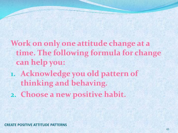 CREATE POSITIVE ATTITUDE PATTERNS