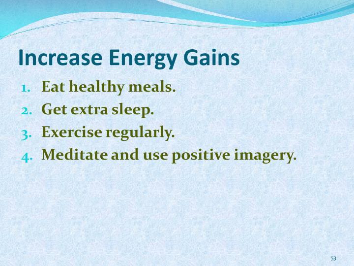 Increase Energy Gains