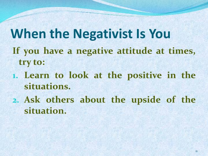 When the Negativist Is You