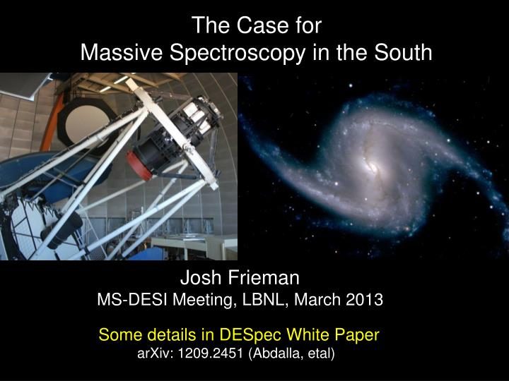 t he case for massive spectroscopy in the south n.
