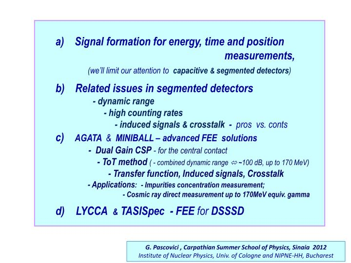 A)    Signal formation for energy, time and position