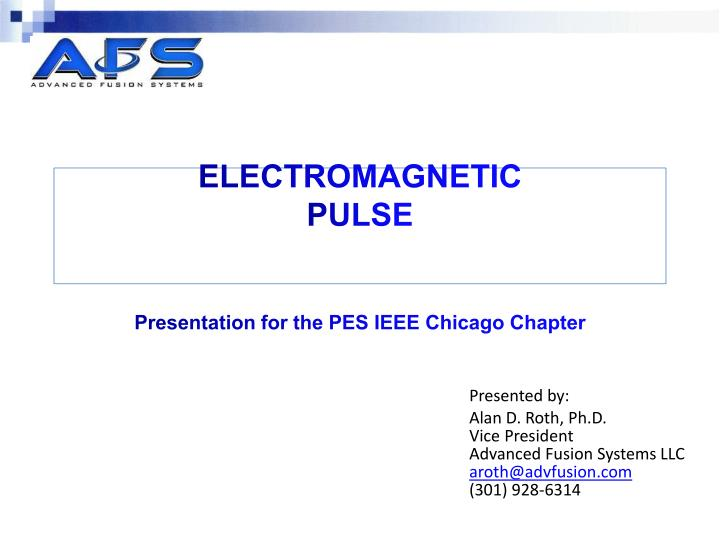 electromagnetic pulse presentation for the pes ieee chicago chapter n.