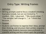entry type writing frames