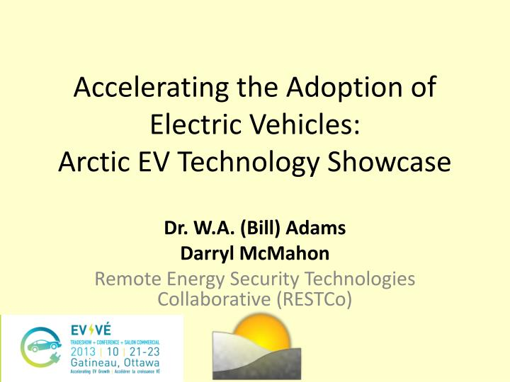 accelerating the adoption of electric vehicles arctic ev technology showcase n.