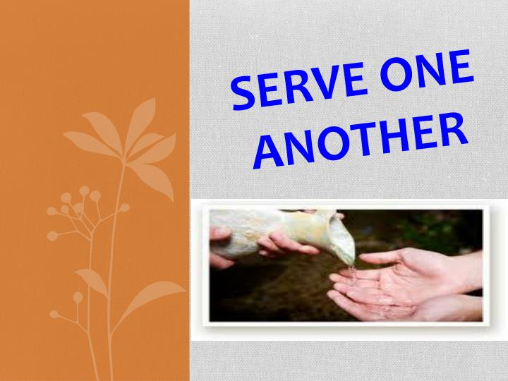 serve one another n.
