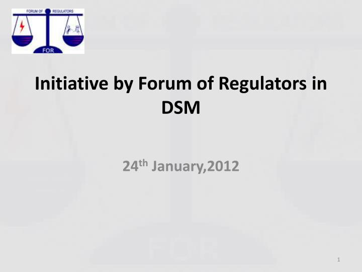initiative by forum of regulators in dsm n.