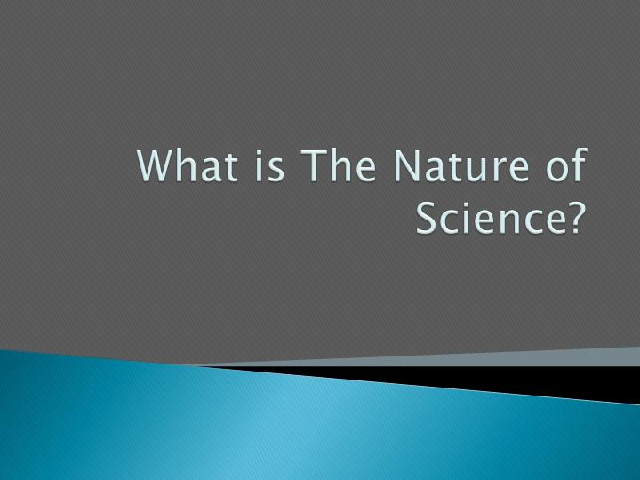 What is the nature of science
