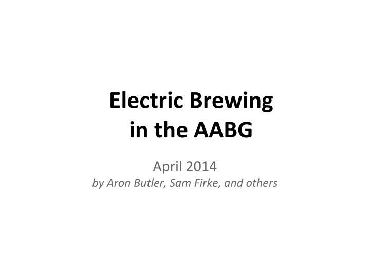 electric brewing in the aabg n.