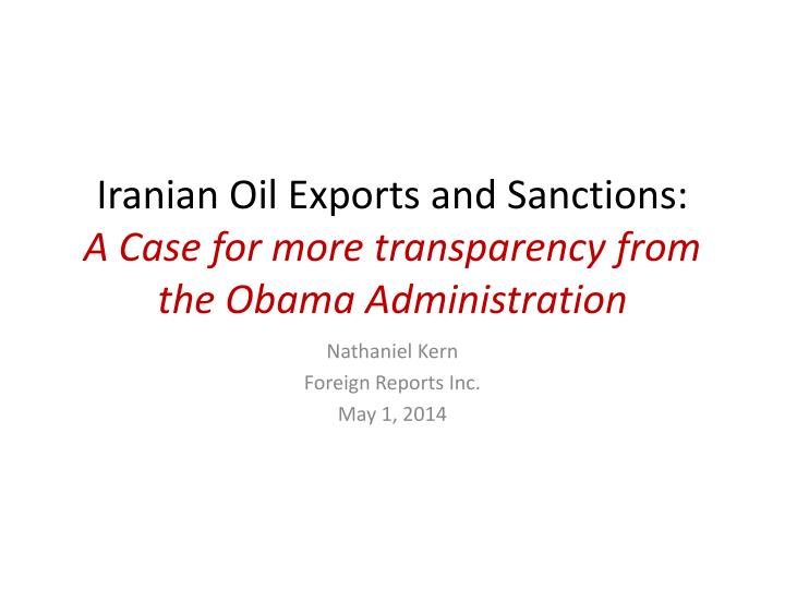 iranian oil exports and sanctions a case for more transparency from the obama administration n.