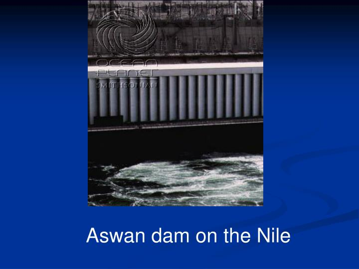 Aswan dam on the Nile