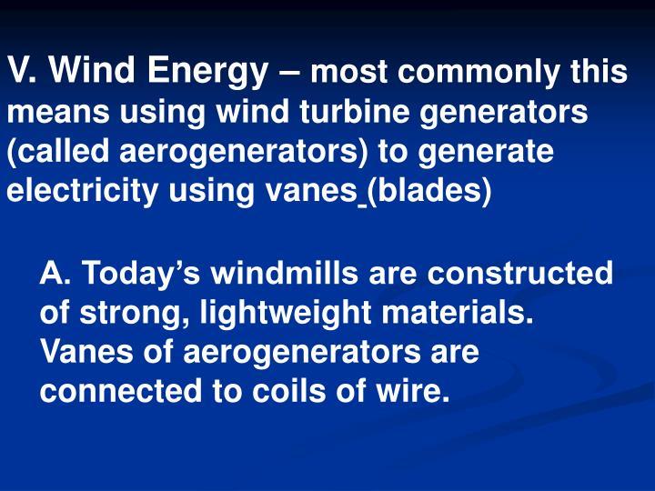 V. Wind Energy –