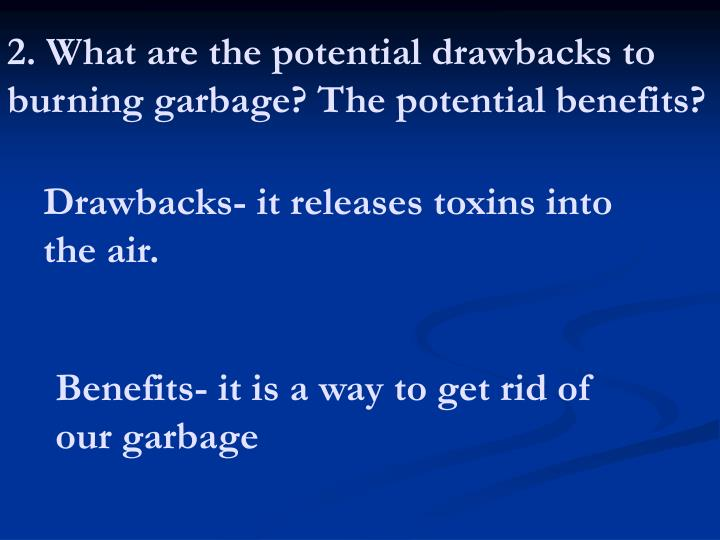 2. What are the potential drawbacks to