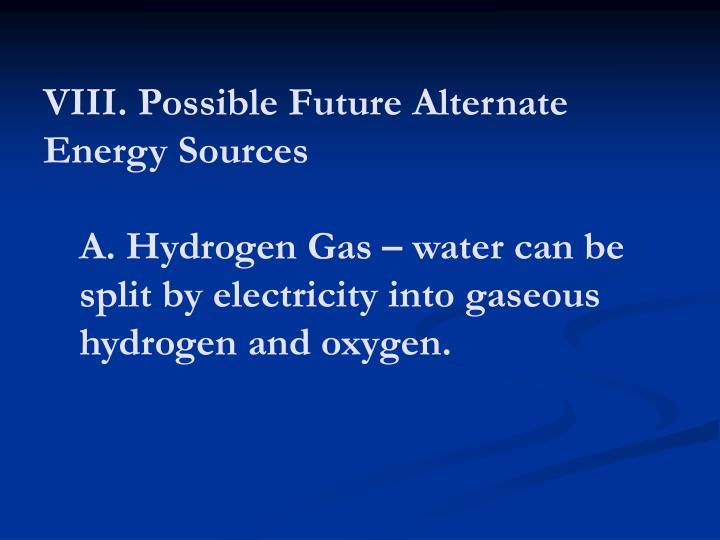 VIII. Possible Future Alternate Energy Sources