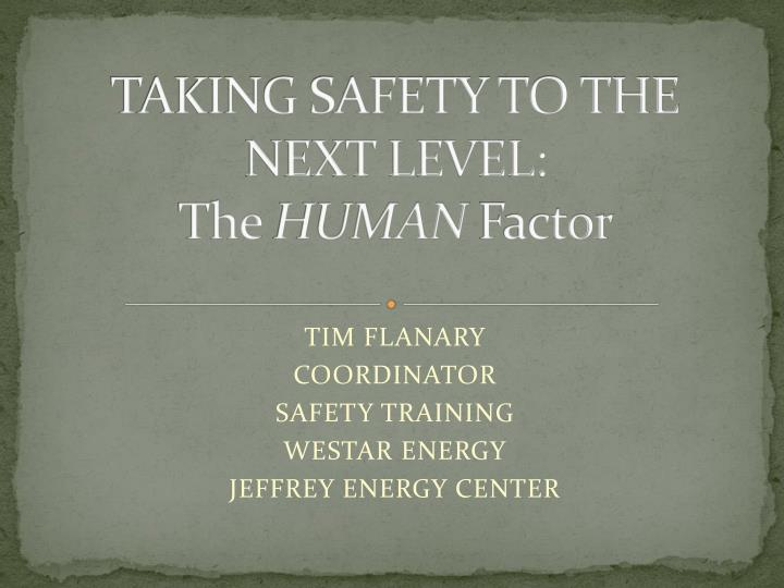 taking safety to the next level the human factor n.
