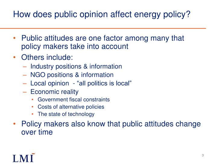 public opinion and policy The bad news is that public opinion doesn't actually have much effect on the shape of us foreign policy if it did, changing public opinion would have a much greater impact on policy decisions.