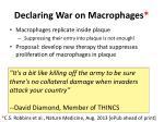 declaring war on macrophages