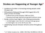 strokes are happening at younger age