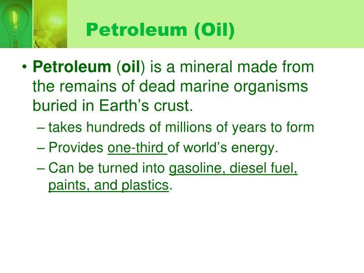 Petroleum (Oil)