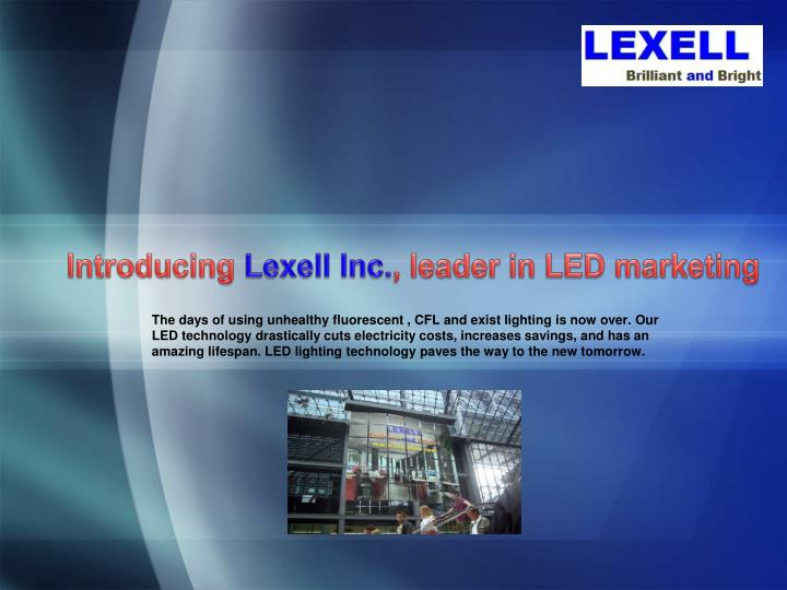 introducing lexell inc leader in led marketing n.