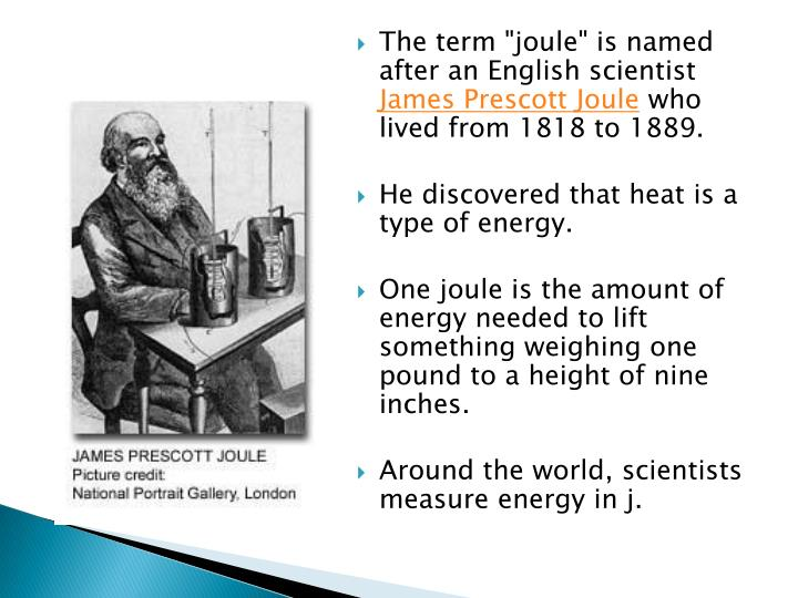 """The term """"joule"""" is named after an English scientist"""