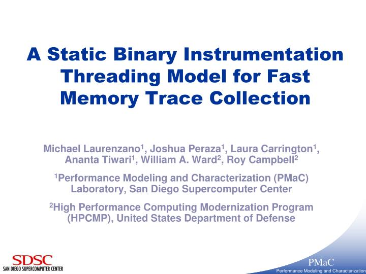 a static binary instrumentation threading model for fast memory trace collection n.
