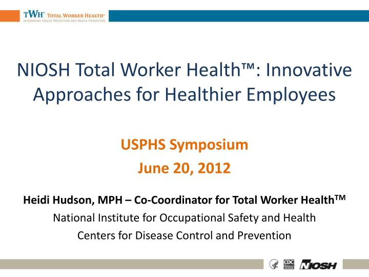 niosh total worker health innovative approaches for healthier employees n.