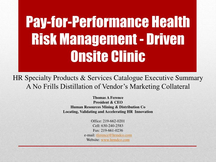 pay for performance health risk management driven onsite clinic n.