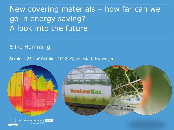 new covering materials how far can we go in energy saving a look into the future n.